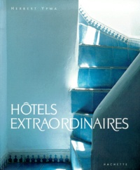 Herbert Ypma - Hôtels extraordinaires - Evasion.