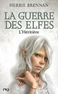 Herbie Brennan - La Guerre des Elfes Tome 5 : L'héritière.