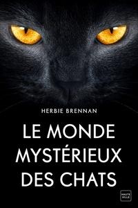 Herbie Brennan - Le monde mystérieux des chats.