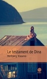 Herbjørg Wassmo - Le testament de Dina.
