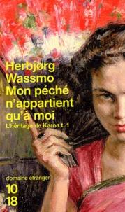 Herbjorg Wassmo - L'héritage de Karna Tome 1 : Mon péché n'appartient qu'à moi.