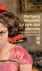 Herbjorg Wassmo - L'héritage de Karna Tome 2 : Le pire des silences.