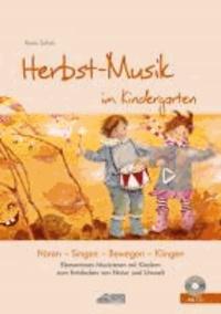 Herbst-Musik im Kindergarten (inkl. CD) - Elementares Musizieren mit Kindern zum Entdecken von Natur und Umwelt.