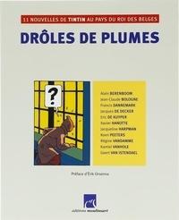 Hergé - Drôles de plumes - 11 nouvelles de Tintin au pays du roi des Belges.
