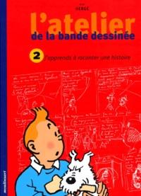 Hergé - J'apprends à raconter une histoire.
