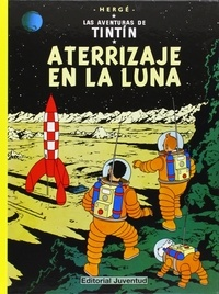 Hergé - Las aventuras de Tintin  : Aterrizaje en la luna.
