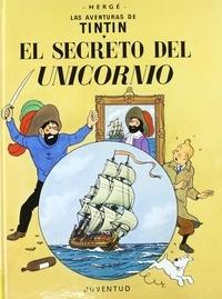Hergé - Las aventuras de Tintin  : El secreto del Unicornio.