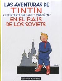 """Hergé - Las aventuras de Tintin  : En el país de los soviets - Reportero del """"petit vingtième""""."""