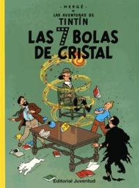 Hergé - Las aventuras de Tintin  : Las 7 bolas de cristal.