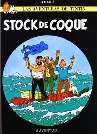 Hergé - Las aventuras de Tintin  : Stock de coque.