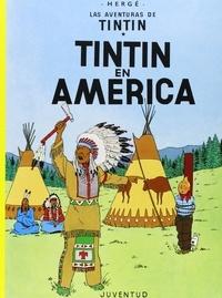 Hergé - Las aventuras de Tintin  : Tintin en America.