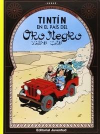 Hergé - Las aventuras de Tintin  : Tintin en el pais del oro negro.