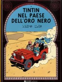 Hergé - Le avventure di Tintin  : Tintin Nel Paese Dell'Oro Nero.