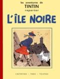 Hergé - Les Aventures de Tintin  : L'Ile Noire - Edition fac-similé en noir et blanc.