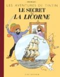Hergé - Les Aventures de Tintin  : Le secret de la Licorne - Edition fac-similé en couleurs.