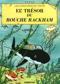 Hergé - Les Aventures de Tintin  : Le trésor de Rackham le rouge.