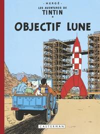 Hergé - Les Aventures de Tintin  : Objectif Lune - Edition fac-similé en couleurs.