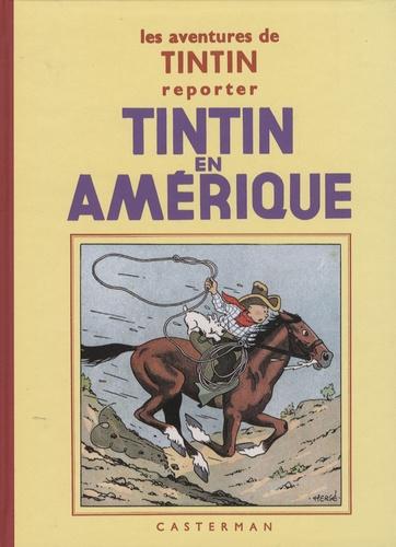 Hergé - Les aventures de Tintin reporter  : Tintin en Amérique.