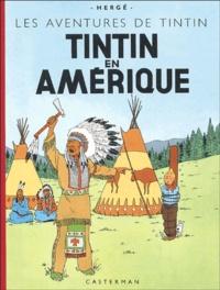 Hergé - Les Aventures de Tintin  : Tintin en Amérique - Edition fac-similé en couleurs.