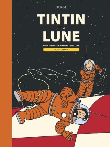 Les Aventures de Tintin  Tintin et la Lune. Double album : Objectif Lune ; On a marché sur la Lune
