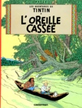 Hergé - Les Aventures de Tintin Tome 6 : L'oreille cassée.