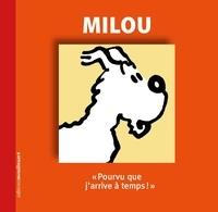 Hergé - Milou - pourvu que j'arrive a temps.