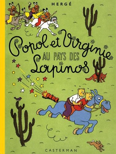 Hergé - Popol et Virginie au pays des Lapinos - Edition fac-similé en couleurs.