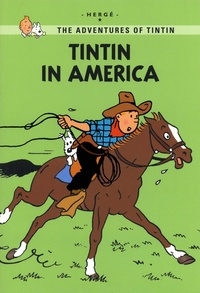 Hergé - The Adventures of Tintin  : Tintin in America.