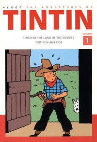 Hergé - The Adventures of Tintin  : Tintin in the Land of The Soviets ; Tintin in America.