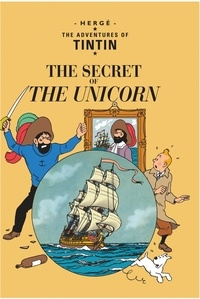 Hergé - The Adventures of Tintin Tome 11 : The Secret of the Unicorn.