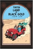 Hergé - The Adventures of Tintin Tome 15 : Land of Black Gold.