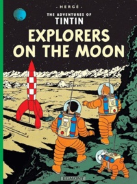 Hergé - The Adventures of Tintin Tome 17 : Explorers on the Moon.