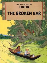 Hergé - The Adventures of Tintin Tome 6 : Tintin and the Brocken Ear.