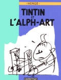 Hergé - Tintin et l'Alph-Art - Version Luxe.