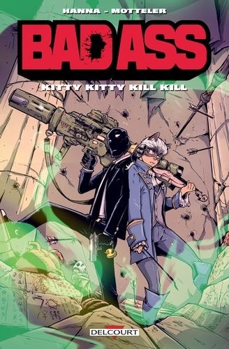 Herik Hanna - Bad Ass - Kitty Kitty Kill Kill.