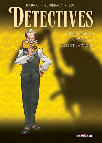 Herik Hanna et Sylvain Guinebaud - Détectives Tome 7 : Nathan Else - Else et la Mort.