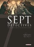 Herik Hanna et Eric Canete - Sept détectives - Sept enquêteurs défiés par un mystérieux assassin.