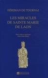 Hériman de Tournai - Les miracles de Sainte Marie de Laon.