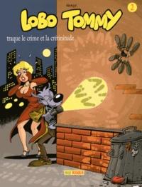Herlé - Lobo Tommy Tome 2 : Lobo Tommy traque le crime et la crétinitude.