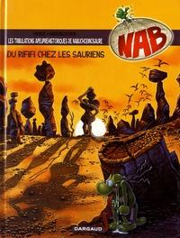 Herlé et Roger Widenlocher - Nab Tome 3 : Du rififi chez les sauriens.