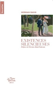 Herman Bang - Existences silencieuses.