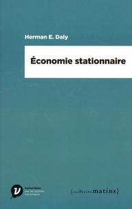 Herman Edward Daly - Economie stationnaire.