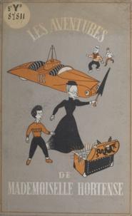 Herman Grégoire et Roger Sam - Les aventures de Mademoiselle Hortense.