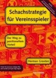 Herman Grooten - Schachstrategie für Vereinsspieler - Der Weg zu Positionellen Vorteil.