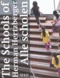 Herman Hertzberger - The Schools of Herman Hertzberger.