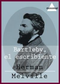 Herman Melville - Bartleby, el escribiente.