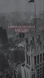 Herman Melville - Bartleby, le scribe - Une histoire de Wall Street.