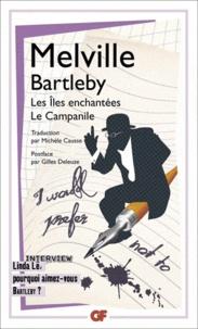 Téléchargez des ebooks pour ipod touch gratuitement Bartleby, Les Iles enchantées, Le Campanile par Herman Melville in French