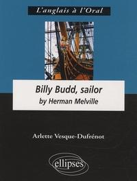 Herman Melville - Billy Budd, sailor.