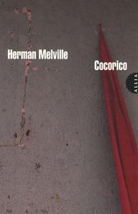 Herman Melville - Cocorico - Ou Le cri du noble coq Beneventano.